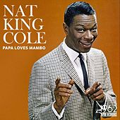 Papa Loves Mambo by Nat King Cole