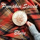 Pumpkin Spiced Blues by Various Artists