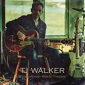 Everyone Was There di T. J. Walker