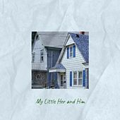 My Little Her and Him by Wilma Lee Cooper