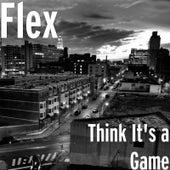 Think It's a Game de Flex