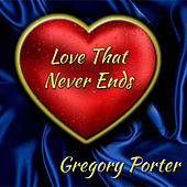 Love That Never Ends von Gregory Porter