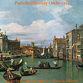 Adagio for Strings and Organ in G Minor by Albinoni by Pachelbel Society Orchestra
