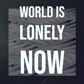 All the World Is Lonely Now de Faron Young, Ed Haley, Eddy Arnold and His Guitar, Gene Autry, Marty Robbins, Dottie West, Hawkshaw Hawkins, Clint Howard, Louise Massey