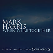 When We're Together by Mark Harris