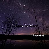 Lullaby for Mom by The Downbeats