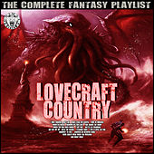 Lovecraft Country - The Complete Fantasy Playlist by Various Artists