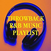 Throwback R&b Music Playlist by 90s Dance Music, 90s Forever, 90s Kid