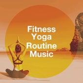 Fitness Yoga Routine Music by Chakra Meditation Specialists, Chant Meditation, Sleep Horizon Academy