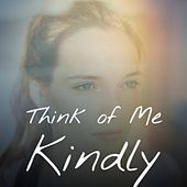 Think Of Me Kindly de Guillermo Portabales, Lola Beltran, Arsenio Rodriguez, Adriano Celentano, The Ventures, Antonio Machin, Pio Leiva