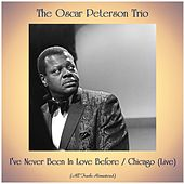 I've Never Been In Love Before / Chicago (Live) (All Tracks Remastered) by Oscar Peterson