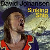 Sinking Ship von David Johansen