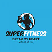 Break My Heart (Workout Mix) von Super Fitness