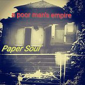 Paper Soul by A Poor Man's Empire