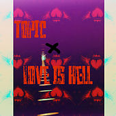 Love Is Hell di Topic