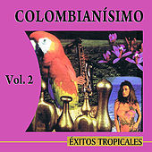 Colombianísimo Éxitos Tropicales Volume 2 by Colombianisimo