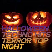 Halloween Techno Hits Terror Top Night by Various Artists