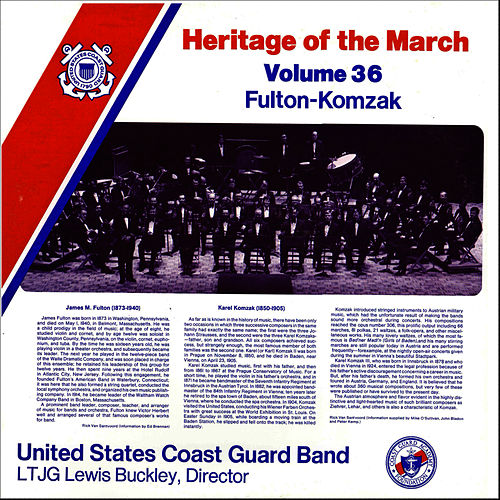 Heritage of the March Vol. 36 - The Music of Fulton and Komzak by US Coast Guard Band