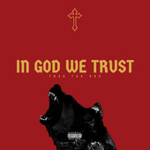 INGODWETRUST by Trag Tha God