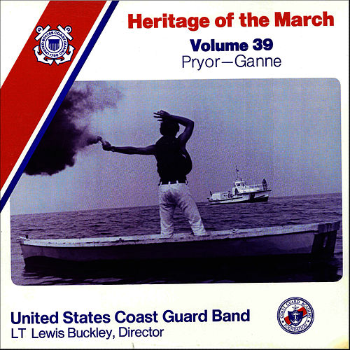 Heritage of the March Vol. 39 - The Music of Pryor and Ganne by US Coast Guard Band