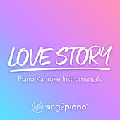 Love Story (Piano Karaoke Instrumentals) by Sing2Piano (1)