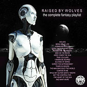 Raised By Wolves - The Complete Fantasy Playlist di Various Artists