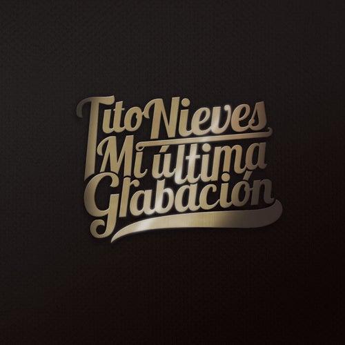 Mi Ultima Grabacion by Tito Nieves