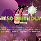 Also Friendly Anthems von Various Artists