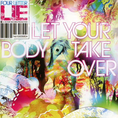 Let Your Body Take Over by Four Letter Lie