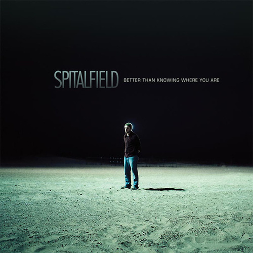 Better Than Knowing Where You Are by Spitalfield