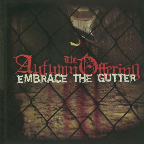 Embrace The Gutter by The Autumn Offering