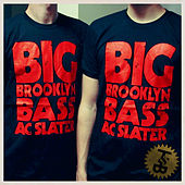 Big Brooklyn Bass by AC Slater
