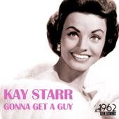 Gonna Get a Guy von Kay Starr