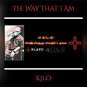 The Way That I Am by Kilo