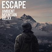 Ambient Mountain Relax by Escape