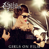 Girls On Film by Gaia Epicus
