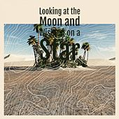 Looking at the Moon and Wishing on a Star by Various Artists