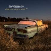 Keep Me in Your Heart von Trapper Schoepp