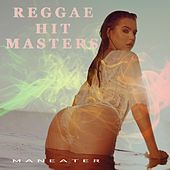 Maneater (feat. Safety Orange & Jonny Tarr) by Reggae Hit Masters