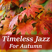 Timeless Jazz For Autumn de Various Artists