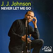 Never Let Me Go by J.J. Johnson