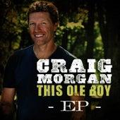 This Ole Boy - EP by Craig Morgan