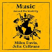 Music Around the World by Miles Davis & John Coltrane by Miles Davis
