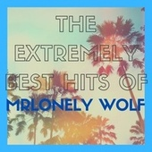 The Extremely Best Hits Of de MrLonely Wolf