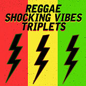 Reggae Shocking Vibes Triplets: Jack Radics, Terry Ganzie and Mad Cobra von Jack Radics