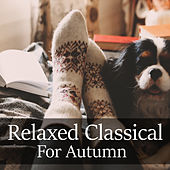 Relaxed Classical For Autumn de Various Artists