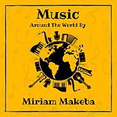 Music Around the World by Miriam Makeba by Miriam Makeba