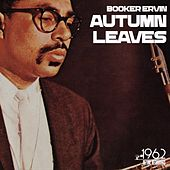 Autumn Leaves von Booker Ervin