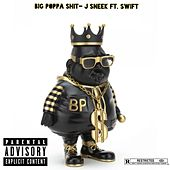 Big Poppa Shit von J-sneek