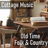 Cottage Music Old Time Folk & Country de Various Artists